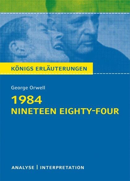 Königs Erläuterungen zu »1984«