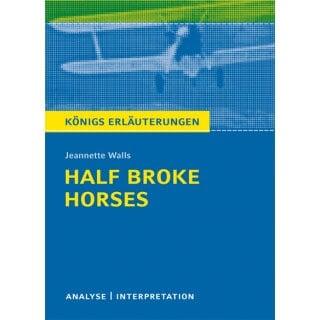 Königs Erläuterungen zu »Ein ungezähmtes Leben (Half Broke Horses)«