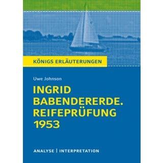 Königs Erläuterungen zu »Ingrid Babendererde. Reifeprüfung 1953«