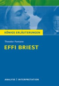 Königs Erläuterungen zu »Effi Briest«